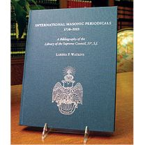 International Masonic Periodicals, 1738-2005