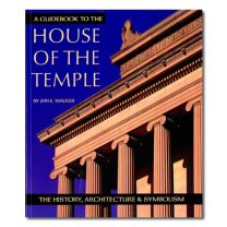 A Guidebook to the House of the Temple - The History, Architecture & Symbolism