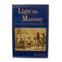 Light on Masonry: The History and Rituals of Americas Most Important Expose